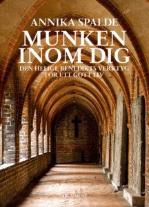 Omslagsbild för boken Munken inom dig, skriven av Annika Spalde, korrekturläst av Ordateljén